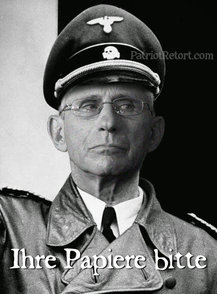 "Herr Doktor Fauci says ""Show us your papers"""