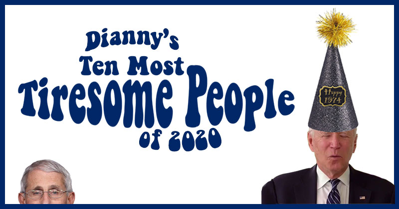 Dianny's Ten Most Tiresome People of 2020